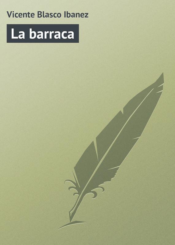 Vicente Blasco Ibanez La barraca ibanez aeb8e black