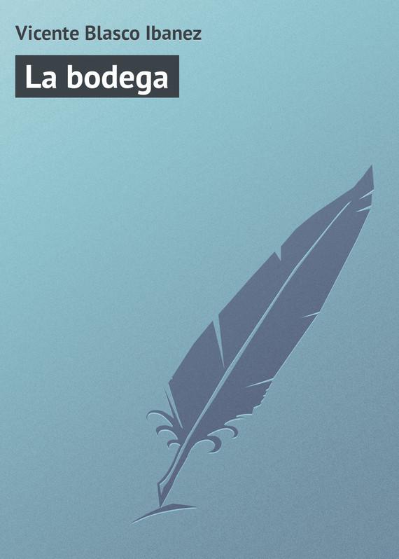 Vicente Blasco Ibanez La bodega ibanez aew51 nt