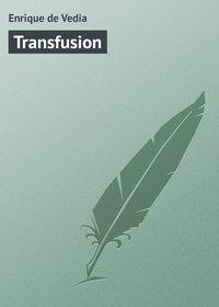 Vedia, Enrique de  - Transfusion