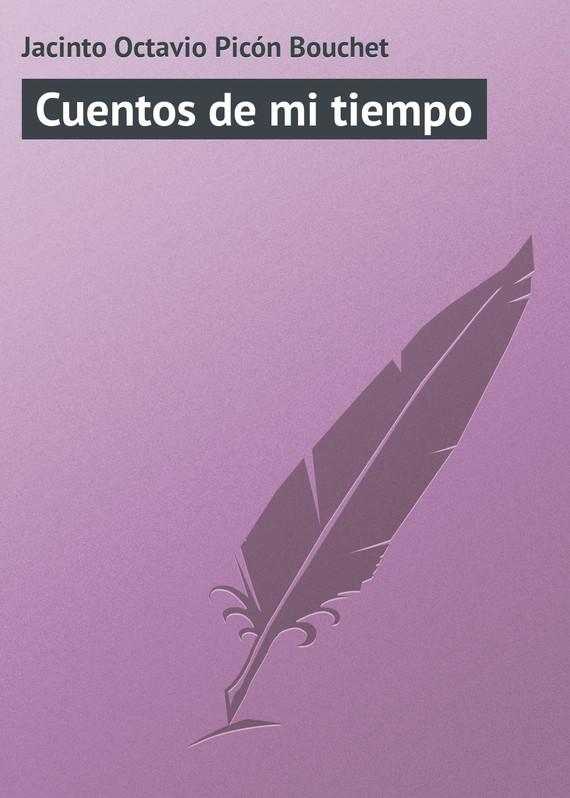 Jacinto Octavio Picón Bouchet Cuentos de mi tiempo tiempo muerto