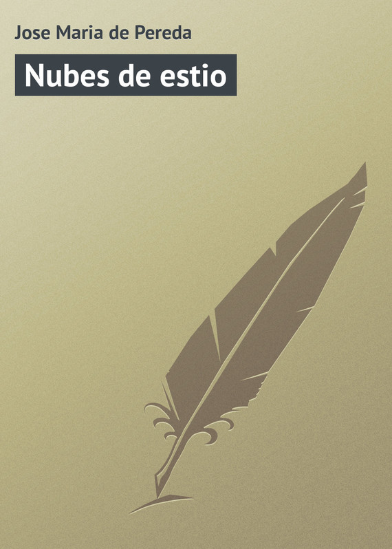 Jose Maria de Pereda Nubes de estio maria jose toluca