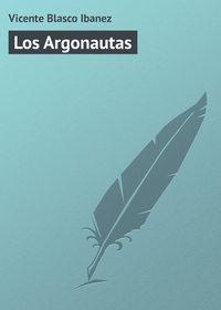 Ibanez, Vicente Blasco  - Los Argonautas