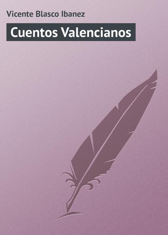 Vicente Blasco Ibanez Cuentos Valencianos cuentos fantasticos d
