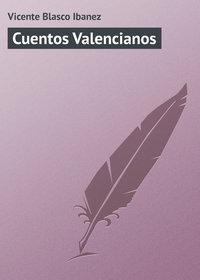 Ibanez, Vicente Blasco  - Cuentos Valencianos