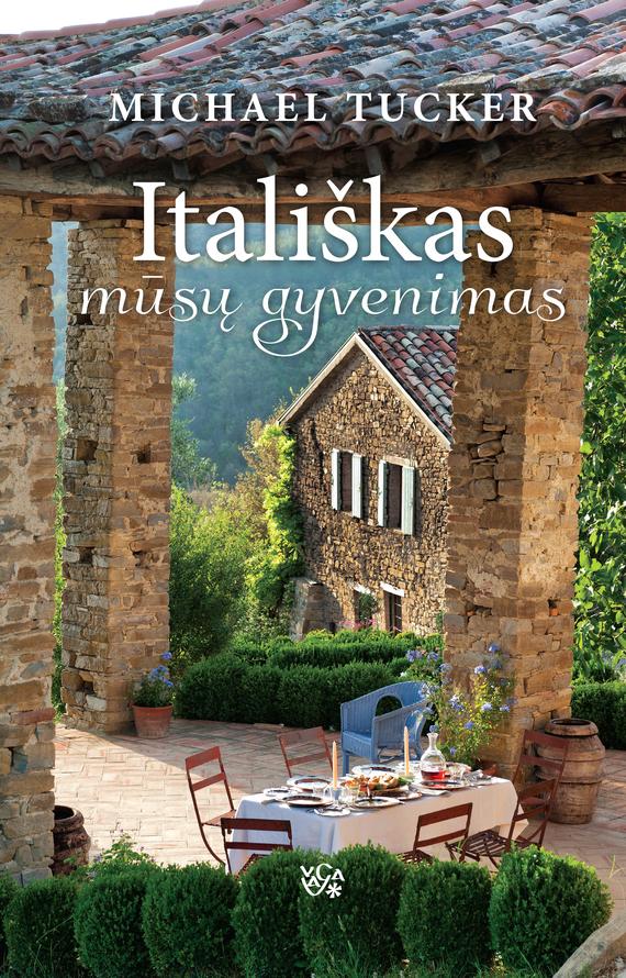 Michael Tucker Itališkas mūsų gyvenimas maisey yates itališkas netikėtumas