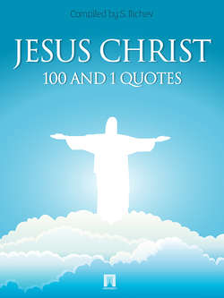 JESUS CHRIST. 100 and 1 quotes
