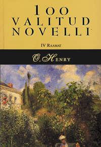 Henry, O.  - 100 valitud novelli. 4. raamat
