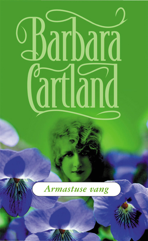 Барбара Картленд Armastuse vang barbara cartland armastuse orjuses