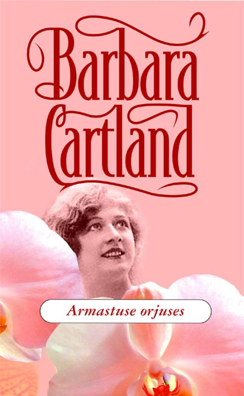 Armastuse orjuses ( Barbara Cartland  )
