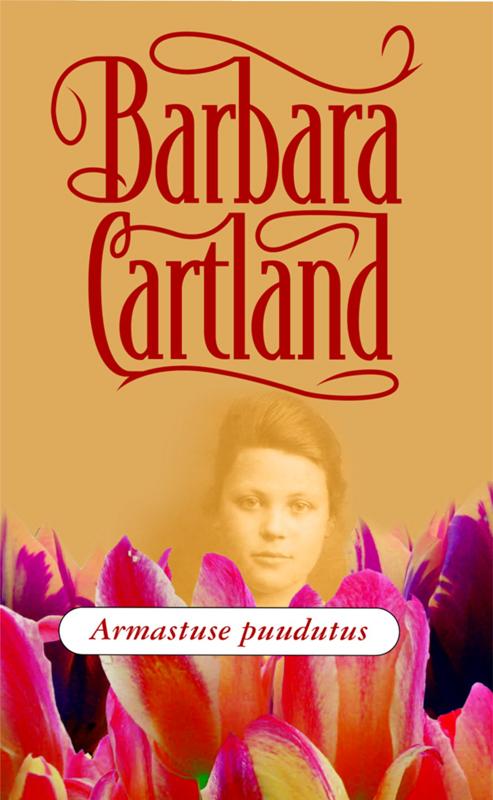 Барбара Картленд Armastuse puudutus barbara cartland armastuse orjuses
