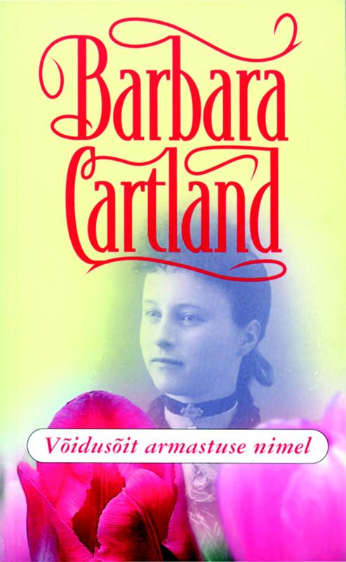 Барбара Картленд Võidusõit armastuse nimel ISBN: 9789949205363 barbara cartland armastuse orjuses