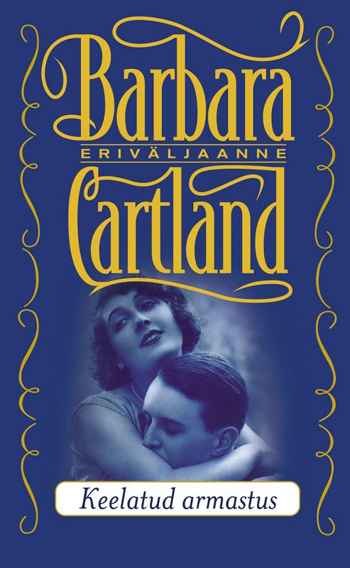 Keelatud armastus ( Barbara Cartland  )