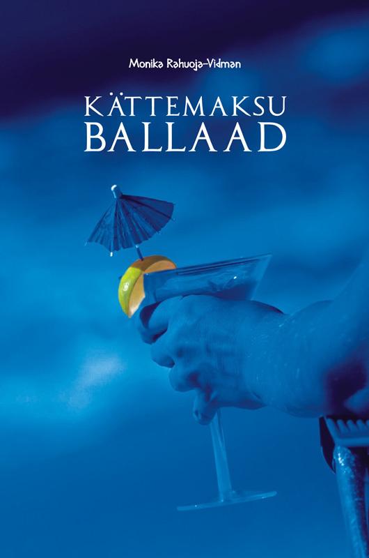 Monika Rahuoja-Vidman Kättemaksu ballaad ISBN: 9789949217984 monika rahuoja vidman taluvuse karikas
