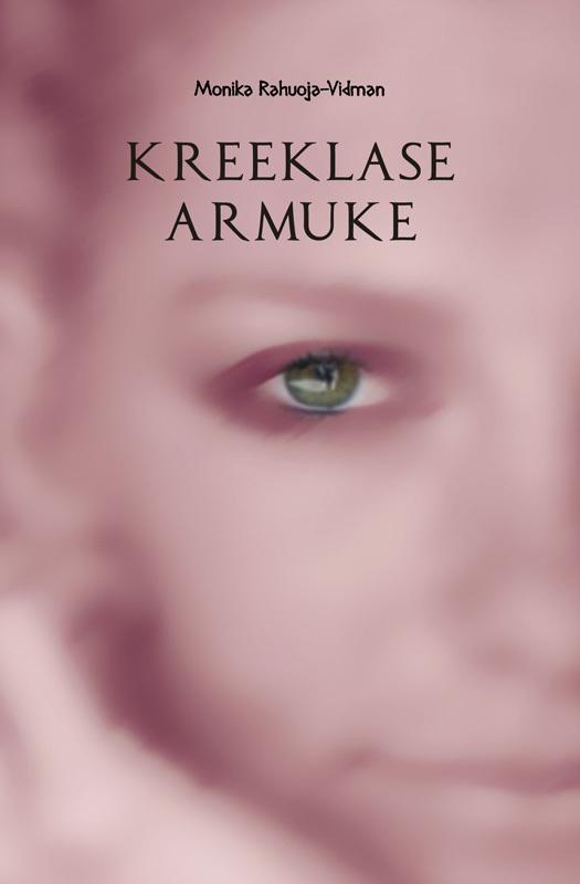 Monika Rahuoja-Vidman Kreeklase armuke ISBN: 9789949217977 monika rahuoja vidman taluvuse karikas
