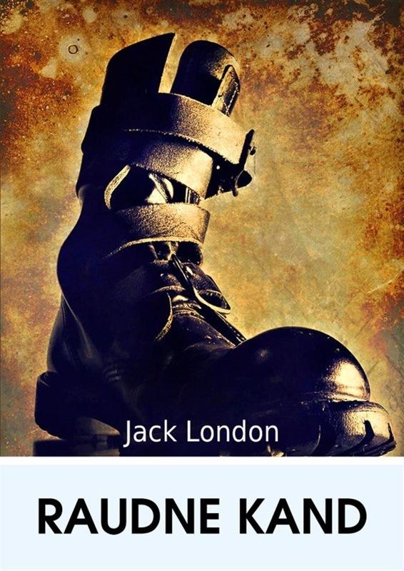 Jack London Raudne kand jack london hearts of three