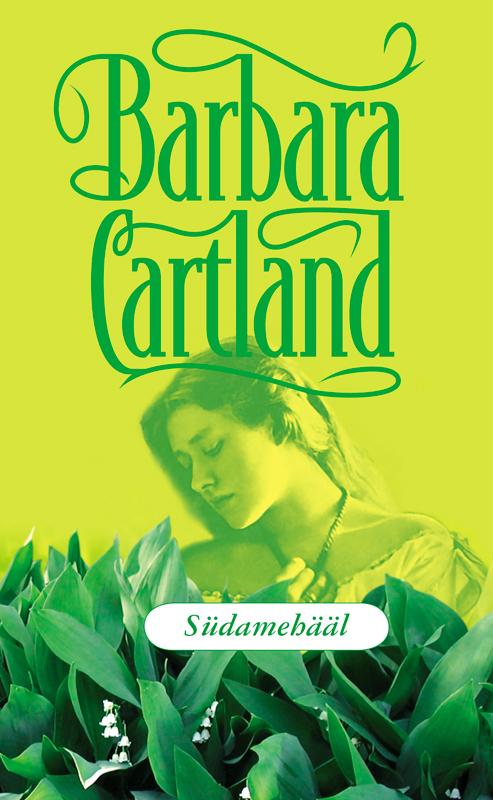 Барбара Картленд Südamehääl барбара картленд südamehääl