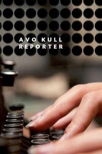Kull, Avo  - Reporter