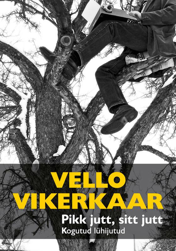 Vello Vikerkaar Pikk jutt, sitt jutt
