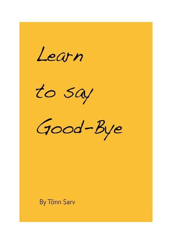 Tõnn Sarv Learn to say Good-Bye ISBN: 9789949386796 u pouch design color block splicing letters print men s boxer brief