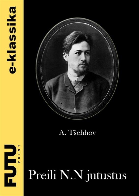 Anton Tšehhov Preili N. N. jutustus kam led minx