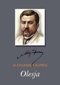 Александр Куприн - Olesja
