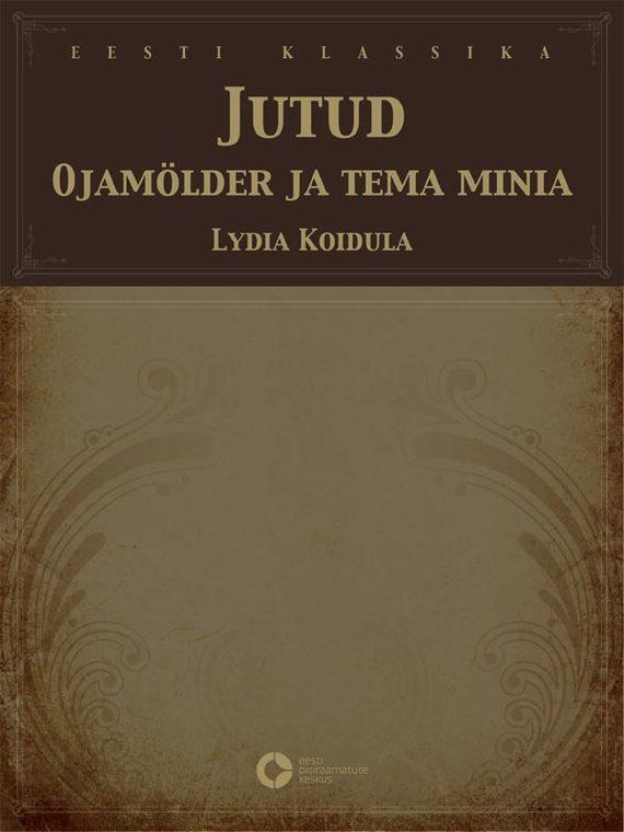 Lydia Koidula Jutud. Ojamölder ja tema minia haruki murakami värvitu tazaki tsukuru ja tema palverännaku aastad