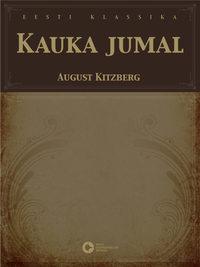Kitzberg, August  - Kauka jumal