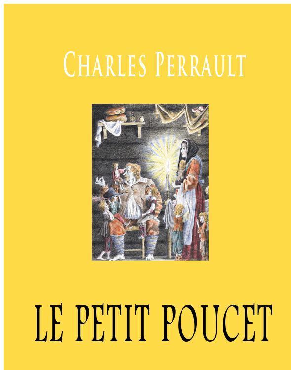 Perrault Charles Le Petit Poucet