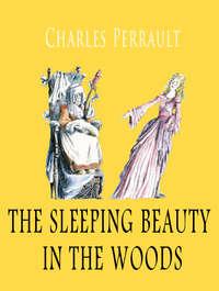 Charles, Perrault  - The sleeping beauty in the woods