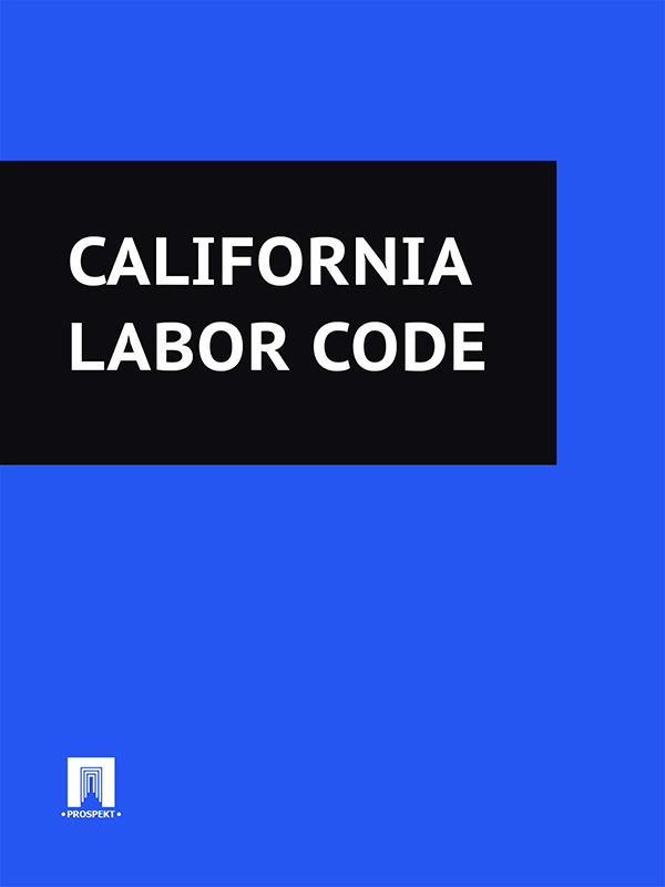 California California Labor Code ISBN: 9785392105373 child labor