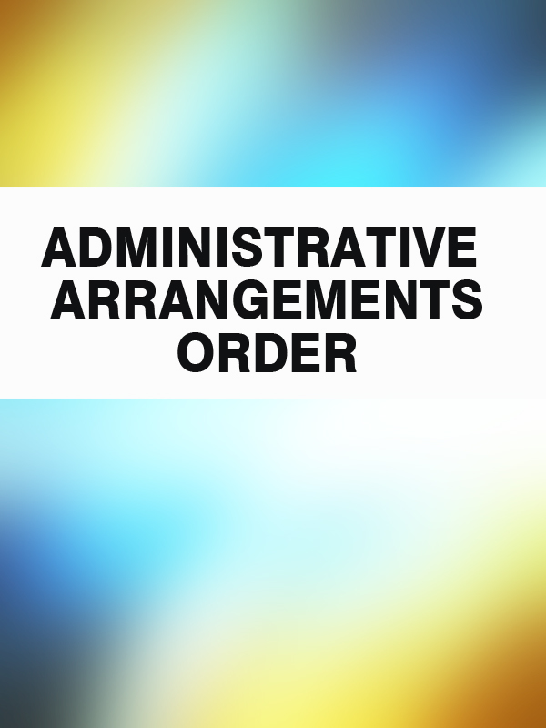 Administrative Arrangements Order