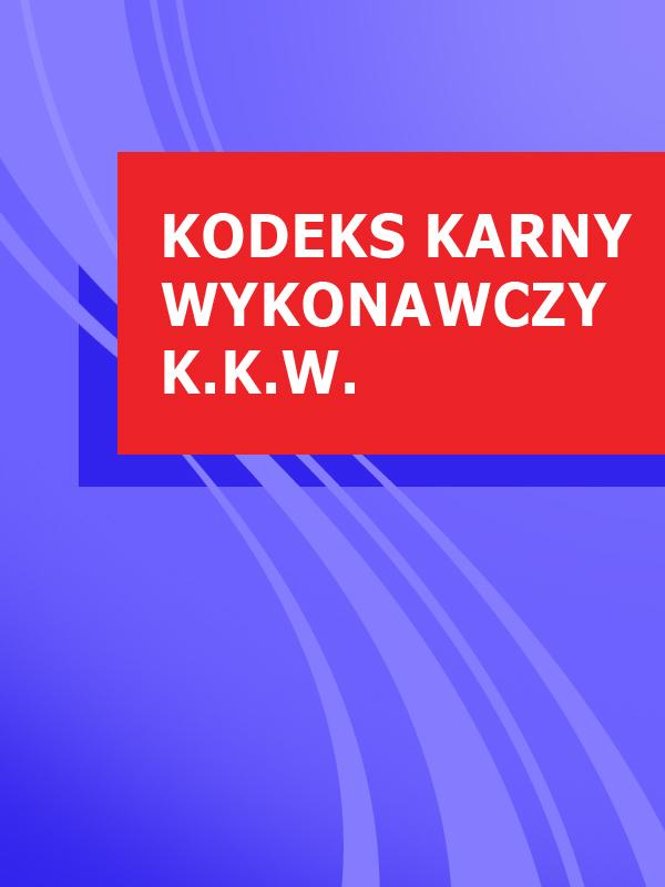 Polska Kodeks karny wykonawczy k.k.w. ISBN: 9785392083480