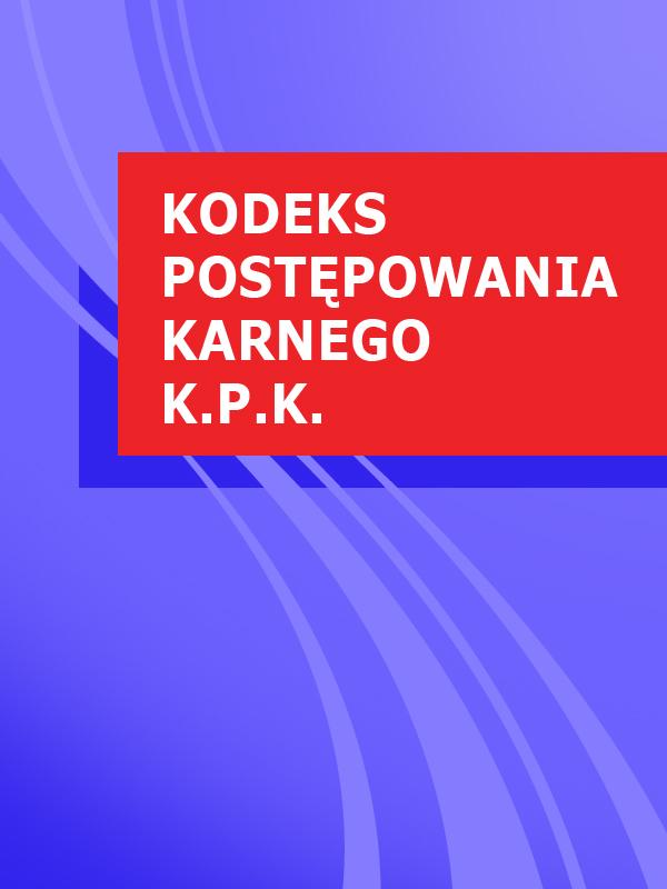 Polska Kodeks postepowania karnego k.p.k.