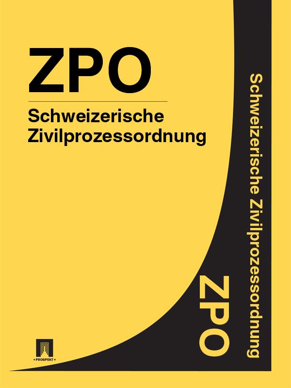 Schweizerische Zivilprozessordnung – ZPO