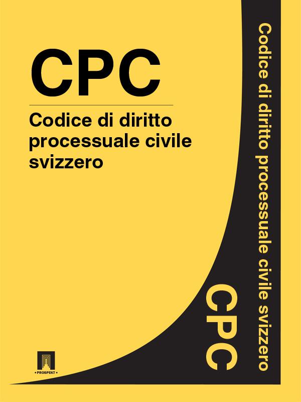 Svizzera Codice di diritto processuale civile svizzero – CPC italia codice di procedura civile