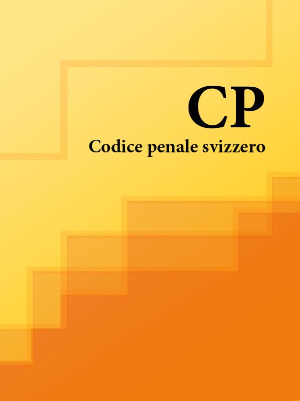 Svizzera Codice penale svizzero – CP svizzera codice di diritto processuale penale svizzero – cpp