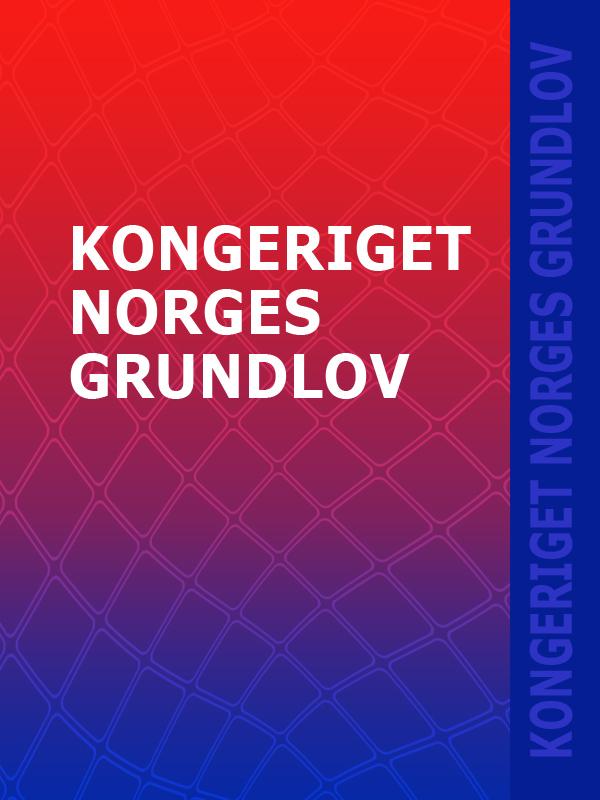 Norge Kongeriget Norges Grundlov norge kongeriget norges grundlov