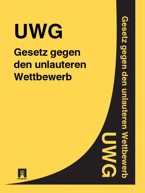 Deutschland Gesetz gegen den unlauteren Wettbewerb – UWG dgfm gmbh service der eurocode 6 für deutschland din en 1996 kommentierte fassung