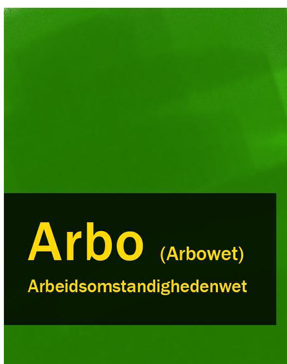 Arbeidsomstandighedenwet – Arbo (Arbowet)