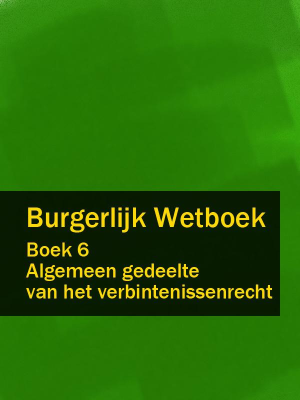 Nederland Burgerlijk Wetboek boek 6 nederland wetboek van koophandel – wvk