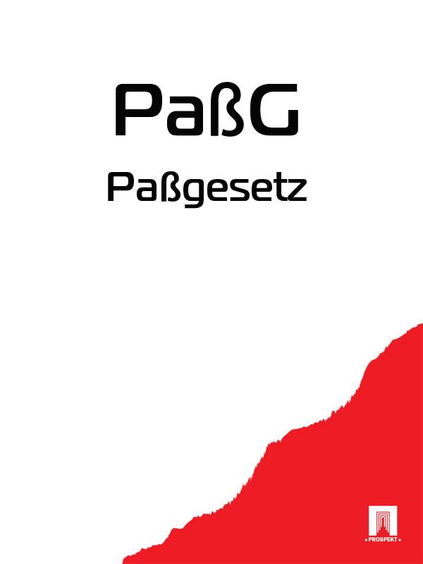 Deutschland Passgesetz – PaßG [pt2 s 2 pph3 4]