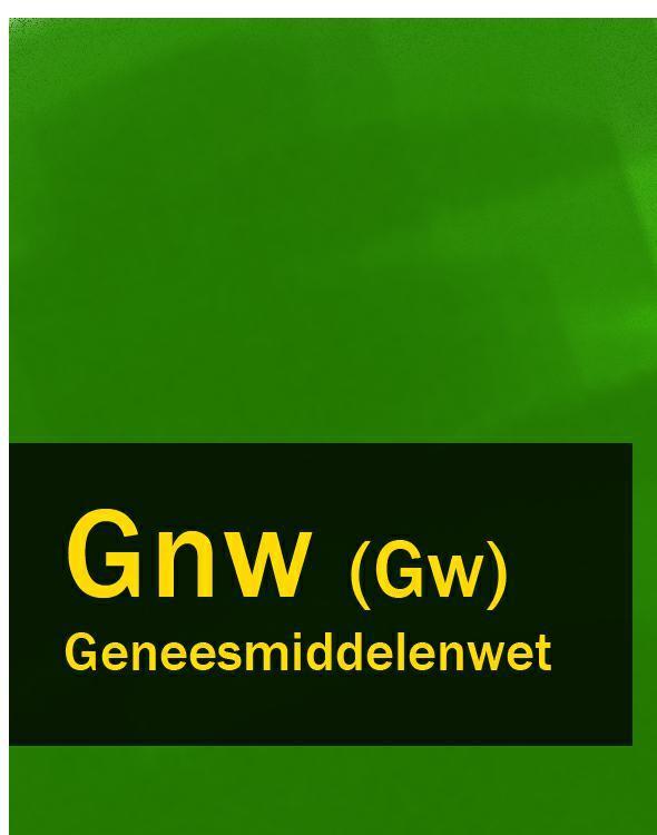 Nederland Geneesmiddelenwet – Gnw (Gw) nederland geneesmiddelenwet – gnw gw