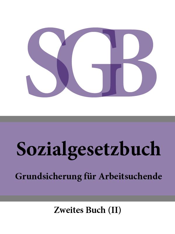 Deutschland Sozialgesetzbuch (SGB) Zweites Buch (II) – Grundsicherung für Arbeitsuchende dgfm gmbh service der eurocode 6 für deutschland din en 1996 kommentierte fassung