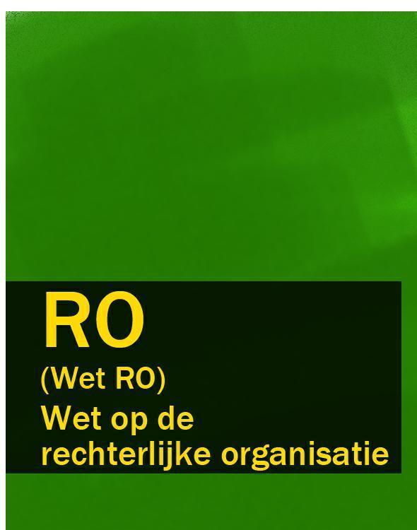 Nederland Wet op de rechterlijke organisatie – RO (Wet RO) wet