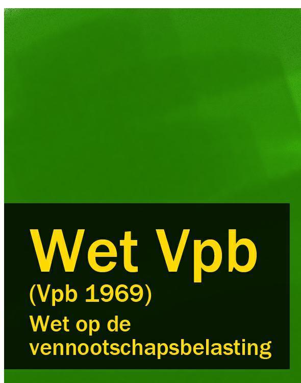 Nederland Wet op de vennootschapsbelasting – Wet Vpb (Vpb 1969) f32 100hip en25f32 100hip op 8