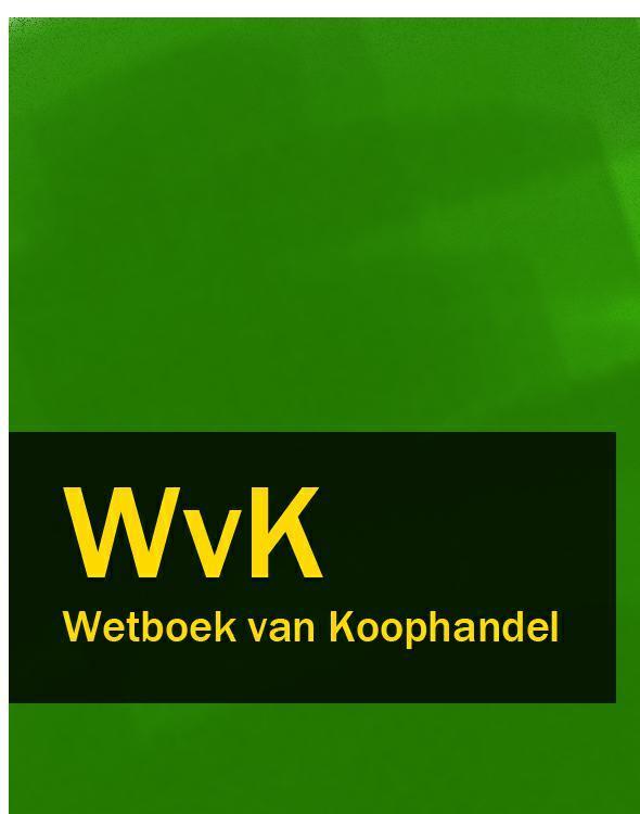 Nederland Wetboek van Koophandel – WvK nederland geneesmiddelenwet – gnw gw