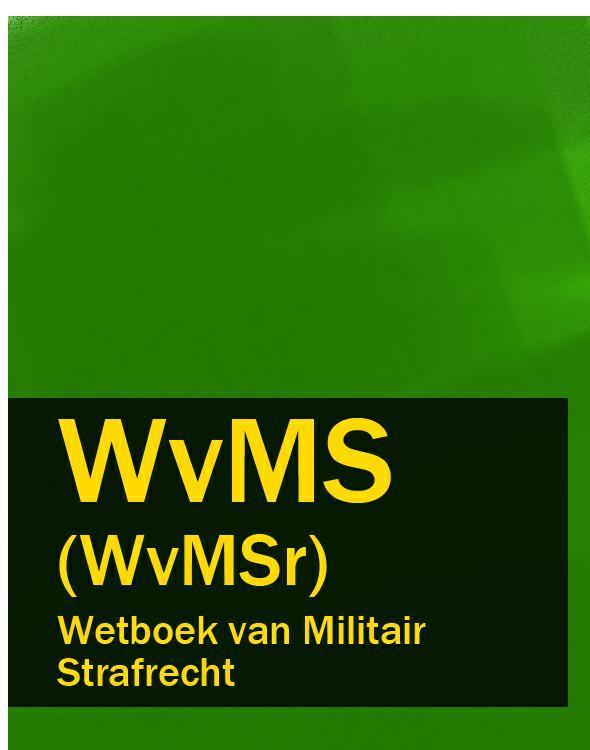 Nederland Wetboek van Militair Strafrecht – WvMS (WvMSr) nederland geneesmiddelenwet – gnw gw
