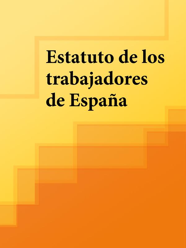Espana Estatuto de los trabajadores de España оболенская ю л mitos y leyendas de espana легенды и предания испании с обширными лингвокультурологическими истор