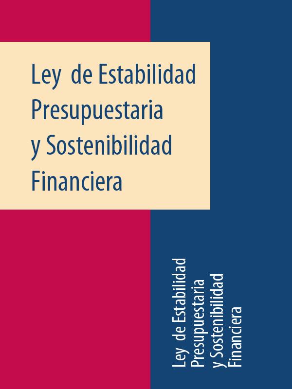 Espana Ley de Estabilidad Presupuestaria y Sostenibilidad Financiera оболенская ю л mitos y leyendas de espana легенды и предания испании с обширными лингвокультурологическими истор