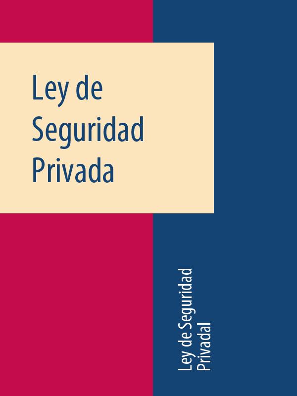 Espana Ley de Seguridad Privada